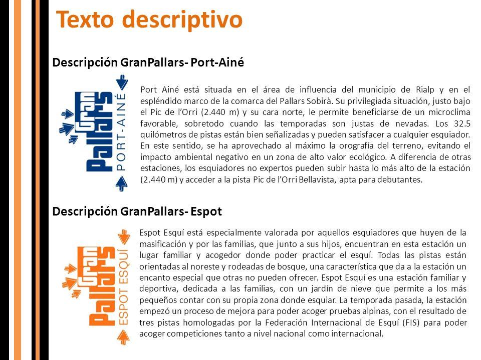 Texto descriptivo Descripción GranPallars- Port-Ainé Port Ainé está situada en el área de influencia del municipio de Rialp y en el espléndido marco d