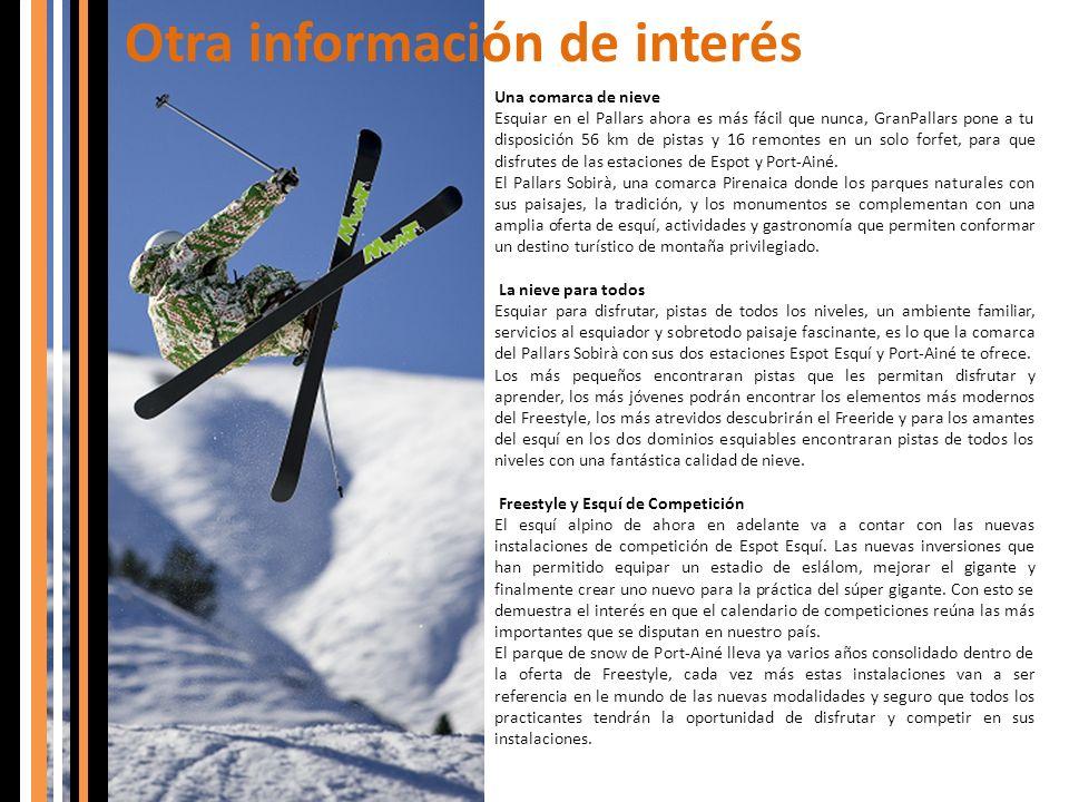 Otra información de interés Una comarca de nieve Esquiar en el Pallars ahora es más fácil que nunca, GranPallars pone a tu disposición 56 km de pistas