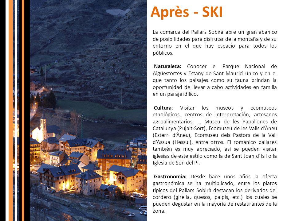 Après - SKI La comarca del Pallars Sobirà abre un gran abanico de posibilidades para disfrutar de la montaña y de su entorno en el que hay espacio par