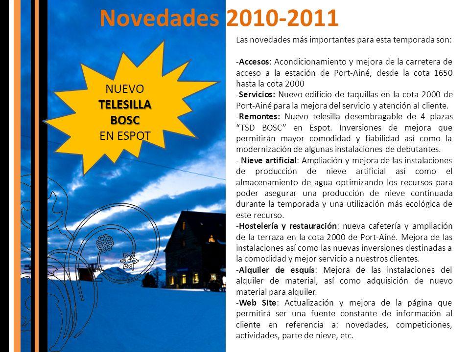 Novedades 2010-2011 Las novedades más importantes para esta temporada son: -Accesos: Acondicionamiento y mejora de la carretera de acceso a la estació