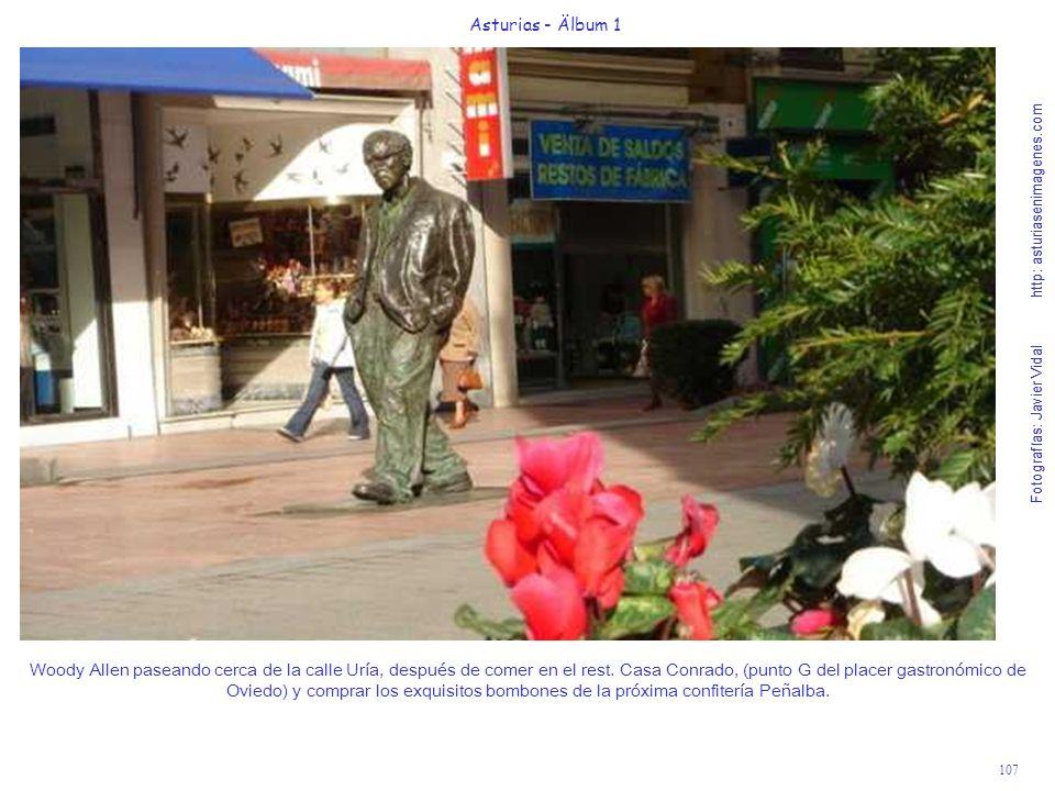 Fotografías: Javier Vidal http: asturiasenimagenes.com 107 Asturias - Älbum 1 Fotografías: Javier Vidal http: asturiasenimagenes.com Woody Allen paseando cerca de la calle Uría, después de comer en el rest.