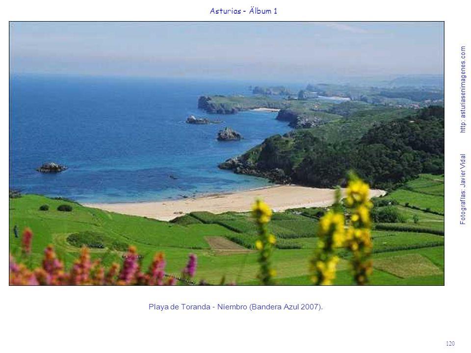 Fotografías: Javier Vidal http: asturiasenimagenes.com 120 Asturias - Älbum 1 Fotografías: Javier Vidal http: asturiasenimagenes.com Playa de Toranda - Niembro (Bandera Azul 2007).
