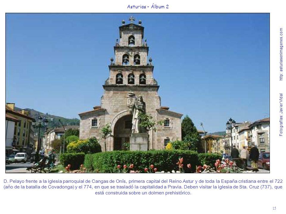 Fotografías: Javier Vidal http: asturiasenimagenes.com 15 Asturias - Álbum 2 Fotografías: Javier Vidal http: asturiasenimagenes.com D.