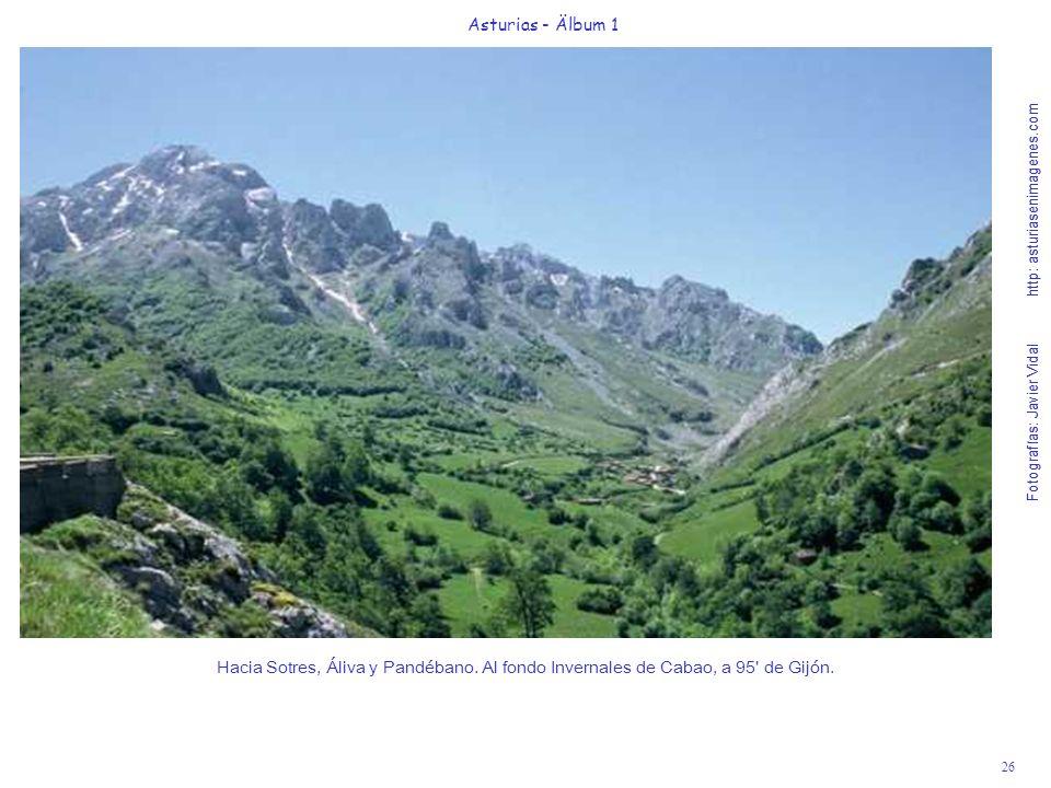 Fotografías: Javier Vidal http: asturiasenimagenes.com 26 Asturias - Älbum 1 Fotografías: Javier Vidal http: asturiasenimagenes.com Hacia Sotres, Áliva y Pandébano.