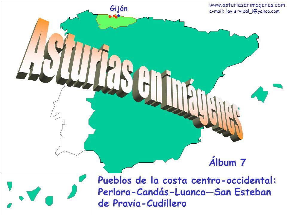 Fotografías: Javier Vidal http: asturiasenimagenes.com 73 Asturias - Älbum 1 Gijón Pueblos de la costa centro-occidental: Perlora-Candás-LuancoSan Esteban de Pravia-Cudillero Álbum 7 www.asturiasenimagenes.com e-mail: javiervidal_l@yahoo.com