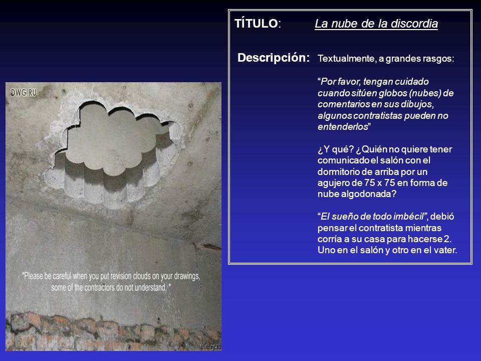 TÍTULO: La nube de la discordia Descripción: Textualmente, a grandes rasgos: Por favor, tengan cuidado cuando sitúen globos (nubes) de comentarios en
