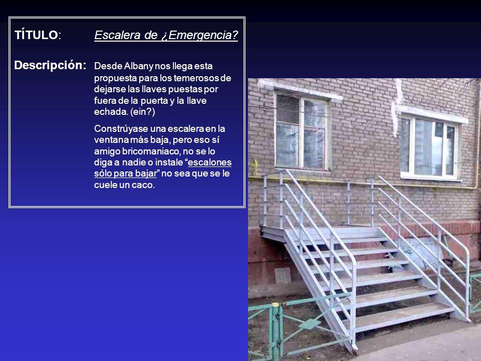 TÍTULO: Escalera de ¿Emergencia? Descripción: Desde Albany nos llega esta propuesta para los temerosos de dejarse las llaves puestas por fuera de la p