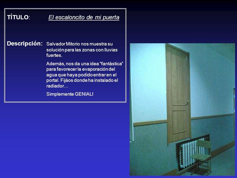 TÍTULO: El escaloncito de mi puerta Descripción: Salvador Mitorio nos muestra su solución para las zonas con lluvias fuertes. Además, nos da una idea