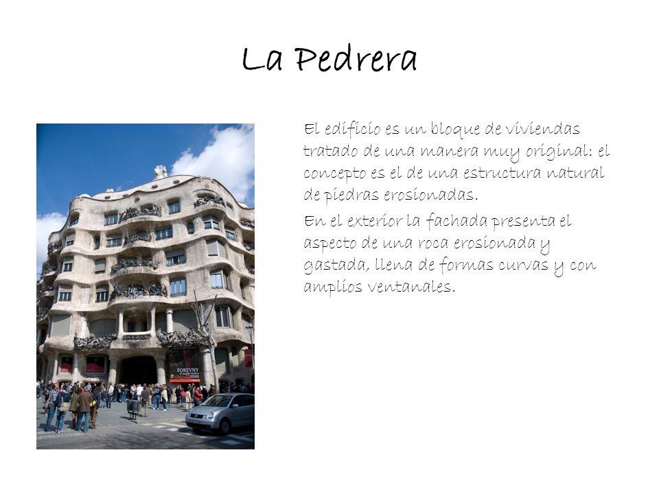 La Pedrera El edificio es un bloque de viviendas tratado de una manera muy original: el concepto es el de una estructura natural de piedras erosionada