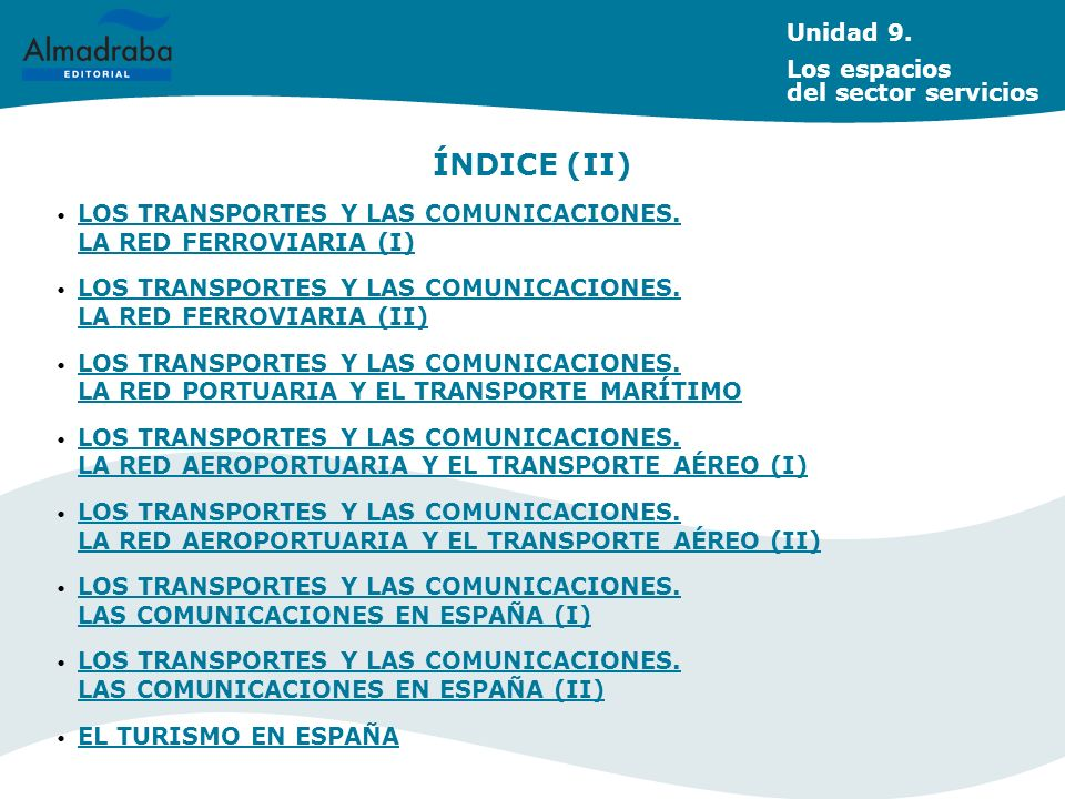 LOS TRANSPORTES Y LAS COMUNICACIONES. LA RED FERROVIARIA (I) LOS TRANSPORTES Y LAS COMUNICACIONES. LA RED FERROVIARIA (I) LOS TRANSPORTES Y LAS COMUNI