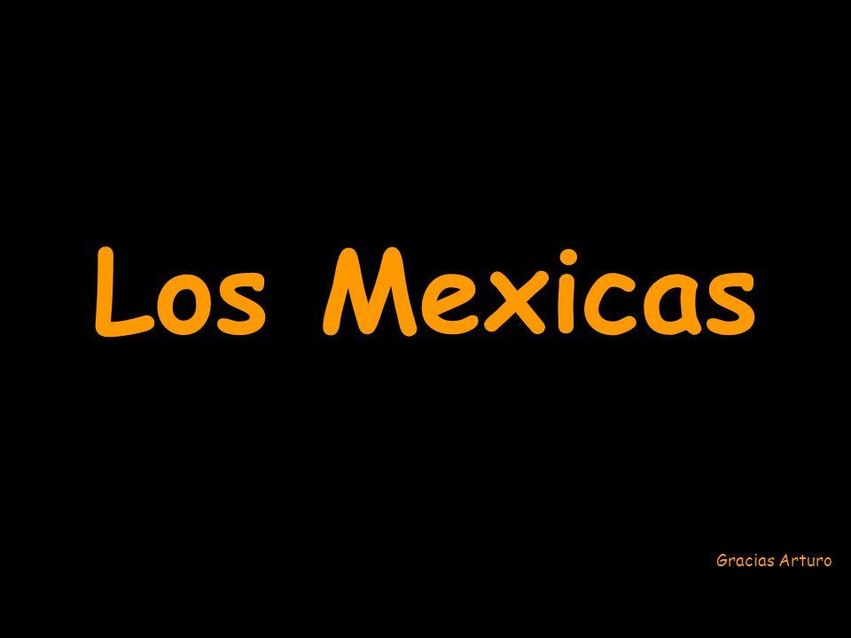 Los Mexicas Gracias Arturo