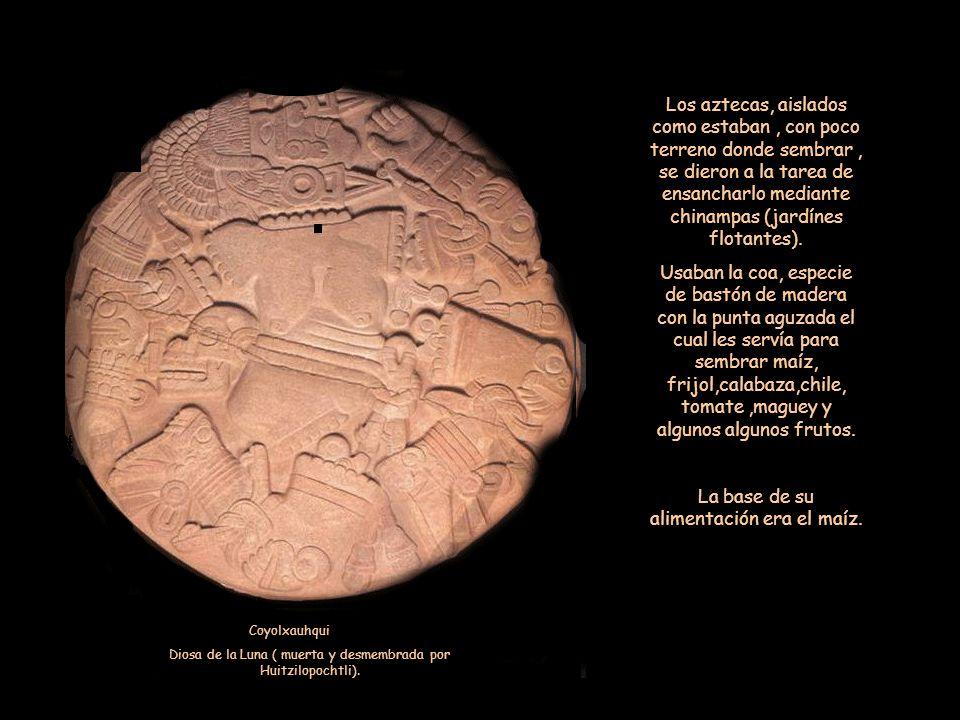 Coyolxauhqui Diosa de la Luna ( muerta y desmembrada por Huitzilopochtli).