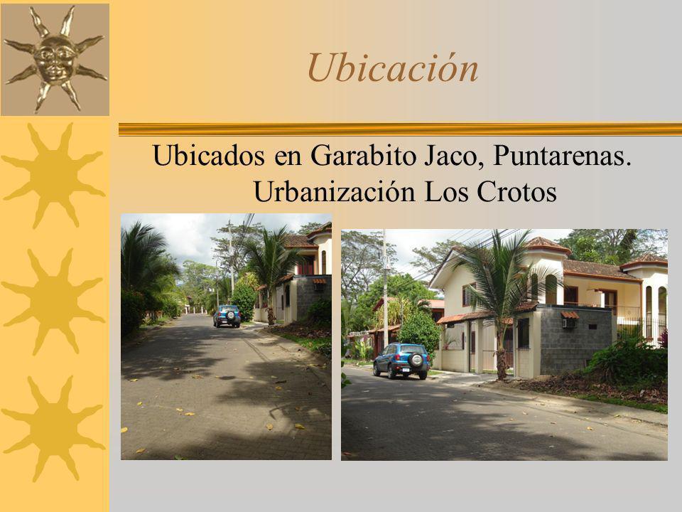 Ubicación Ubicados en Garabito Jaco, Puntarenas. Urbanización Los Crotos