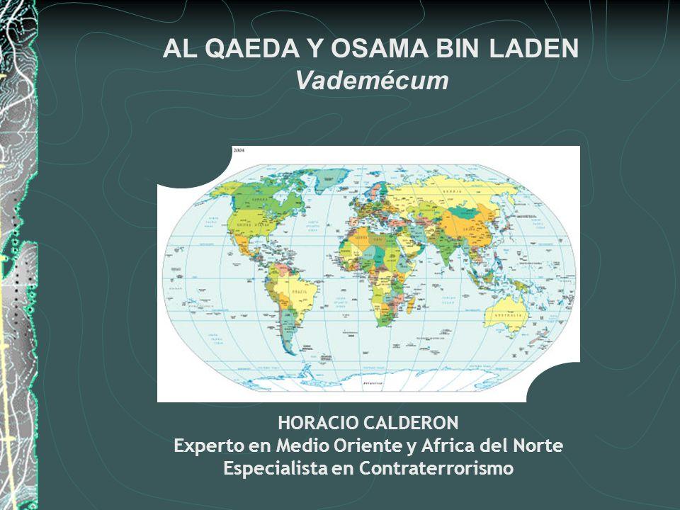 HORACIO CALDERON Experto en Medio Oriente y Africa del Norte Especialista en Contraterrorismo AL QAEDA Y OSAMA BIN LADEN Vademécum