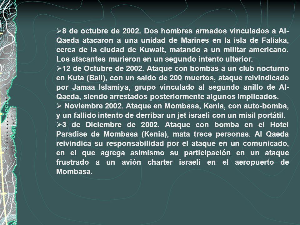 8 de octubre de 2002. Dos hombres armados vinculados a Al- Qaeda atacaron a una unidad de Marines en la isla de Faliaka, cerca de la ciudad de Kuwait,