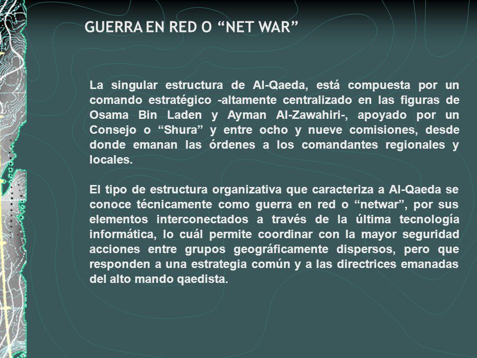 La singular estructura de Al-Qaeda, está compuesta por un comando estratégico -altamente centralizado en las figuras de Osama Bin Laden y Ayman Al-Zaw