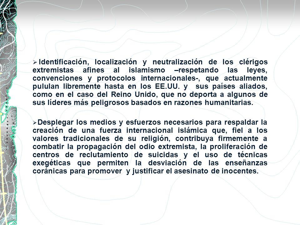 Identificación, localización y neutralización de los clérigos extremistas afines al islamismo –respetando las leyes, convenciones y protocolos interna