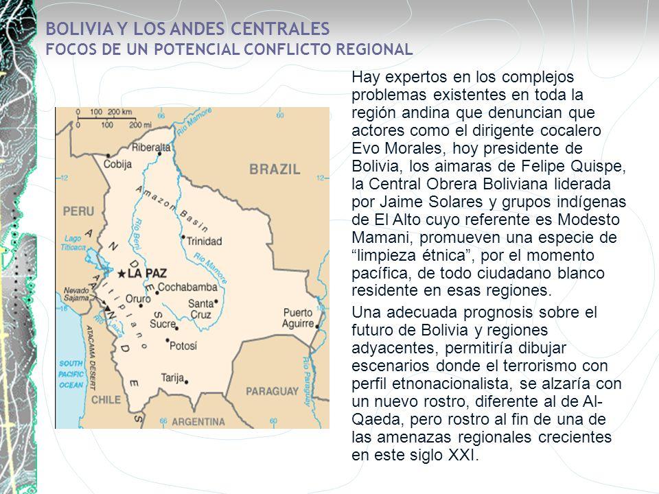 BOLIVIA Y LOS ANDES CENTRALES FOCOS DE UN POTENCIAL CONFLICTO REGIONAL Hay expertos en los complejos problemas existentes en toda la región andina que