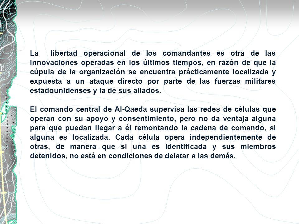 La libertad operacional de los comandantes es otra de las innovaciones operadas en los últimos tiempos, en razón de que la cúpula de la organización s
