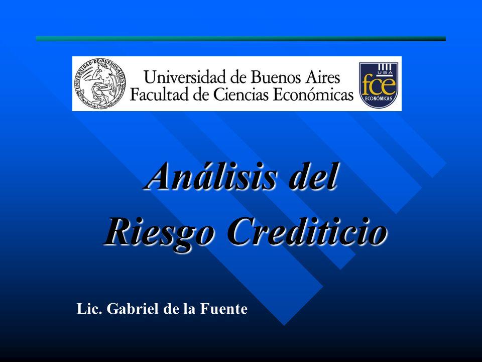 Análisis del Riesgo Crediticio Lic. Gabriel de la Fuente