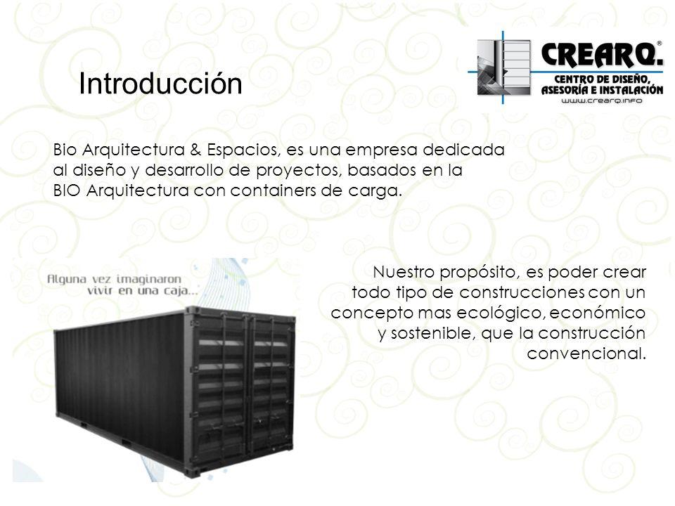 Bio Arquitectura & Espacios, es una empresa dedicada al diseño y desarrollo de proyectos, basados en la BIO Arquitectura con containers de carga. Nues