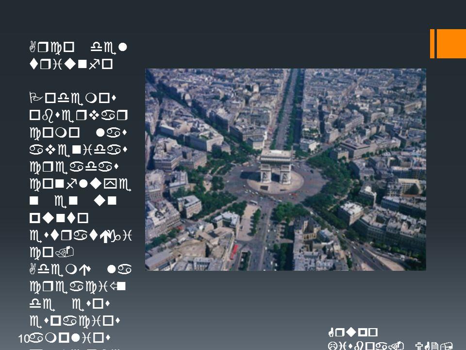 Arco del triunfo Podemos observar como las avenidas creadas confluye n en un punto estratégi co.