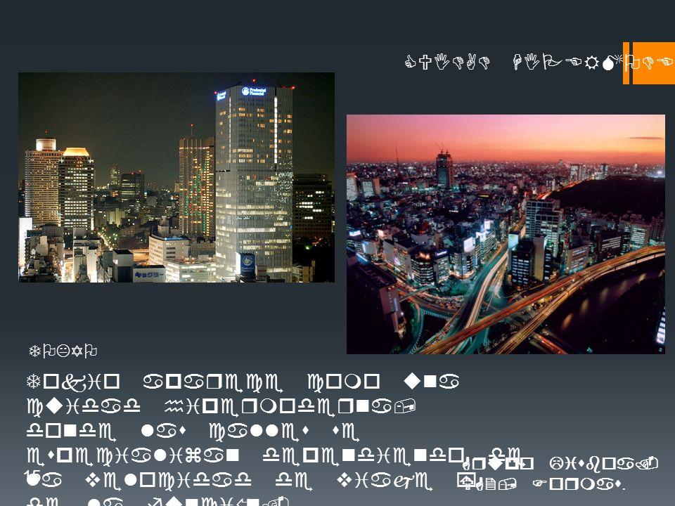 CUIDAD HIPERMODERNA Tokio aparece como una cuidad hipermoderna, donde las calles se especializan dependiendo de la velocidad de viaje y de la función.