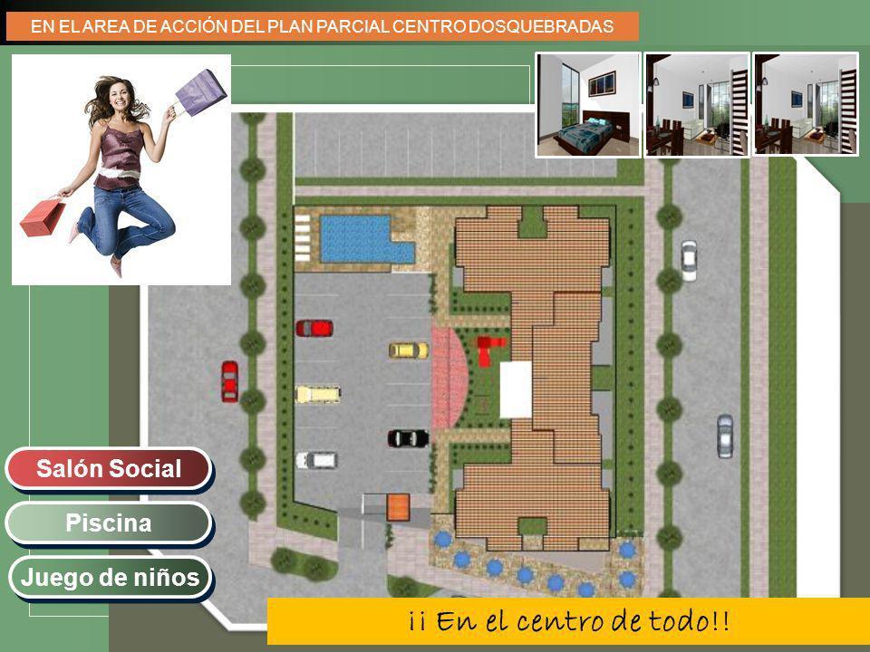 LOGO EN EL AREA DE ACCIÓN DEL PLAN PARCIAL CENTRO DOSQUEBRADAS Juego de niños Salón Social Piscina ¡¡ En el centro de todo!!