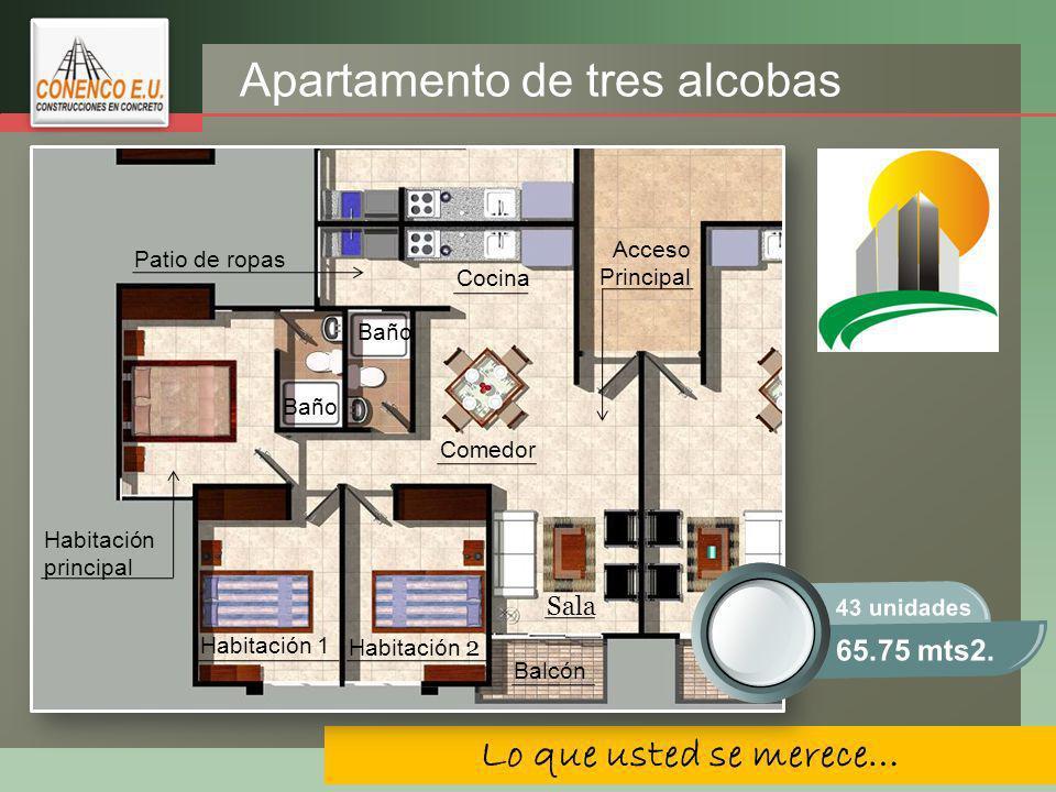 LOGO Lo que usted se merece… Patio de ropas Cocina Habitación principal Acceso Principal Comedor Sala Balcón Habitación 1 Habitación 2 Baño 65.75 mts2.
