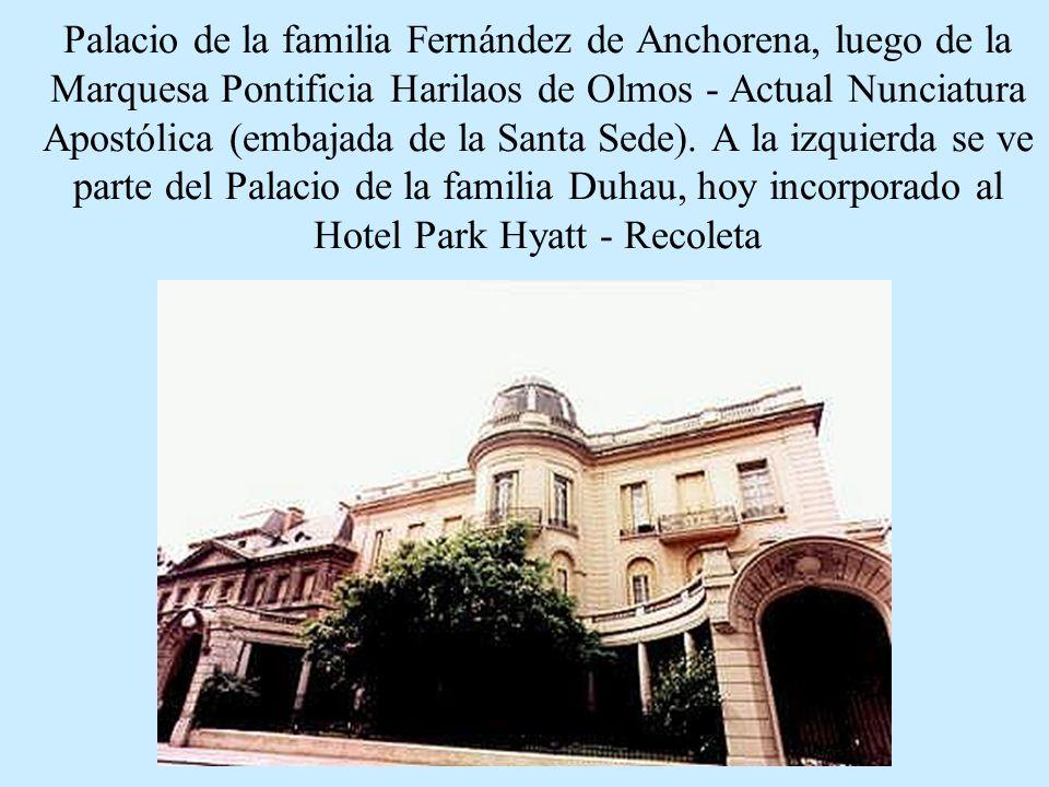Palacio de la familia Fernández de Anchorena, luego de la Marquesa Pontificia Harilaos de Olmos - Actual Nunciatura Apostólica (embajada de la Santa Sede).