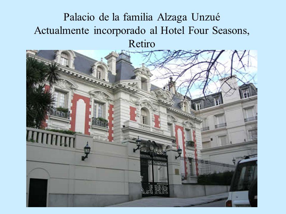 Palacio de la familia Alzaga Unzué Actualmente incorporado al Hotel Four Seasons, Retiro