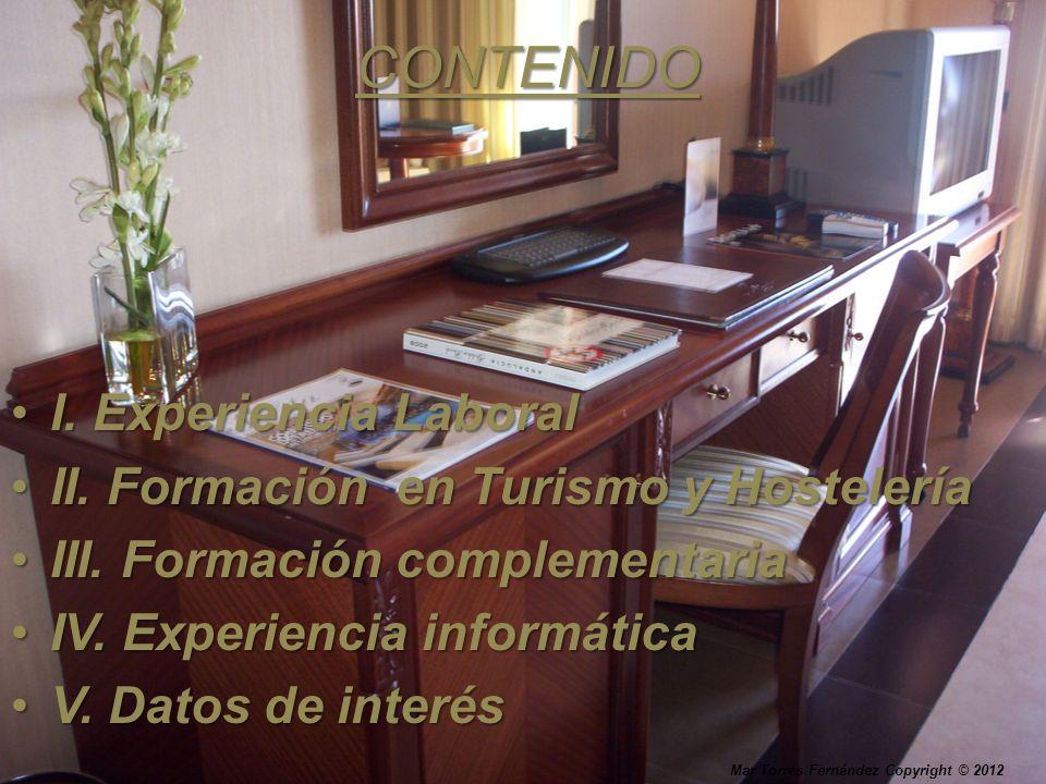 CONTENIDO I. Experiencia LaboralI. Experiencia Laboral II. Formación en Turismo y HosteleríaII. Formación en Turismo y Hostelería III. Formación compl