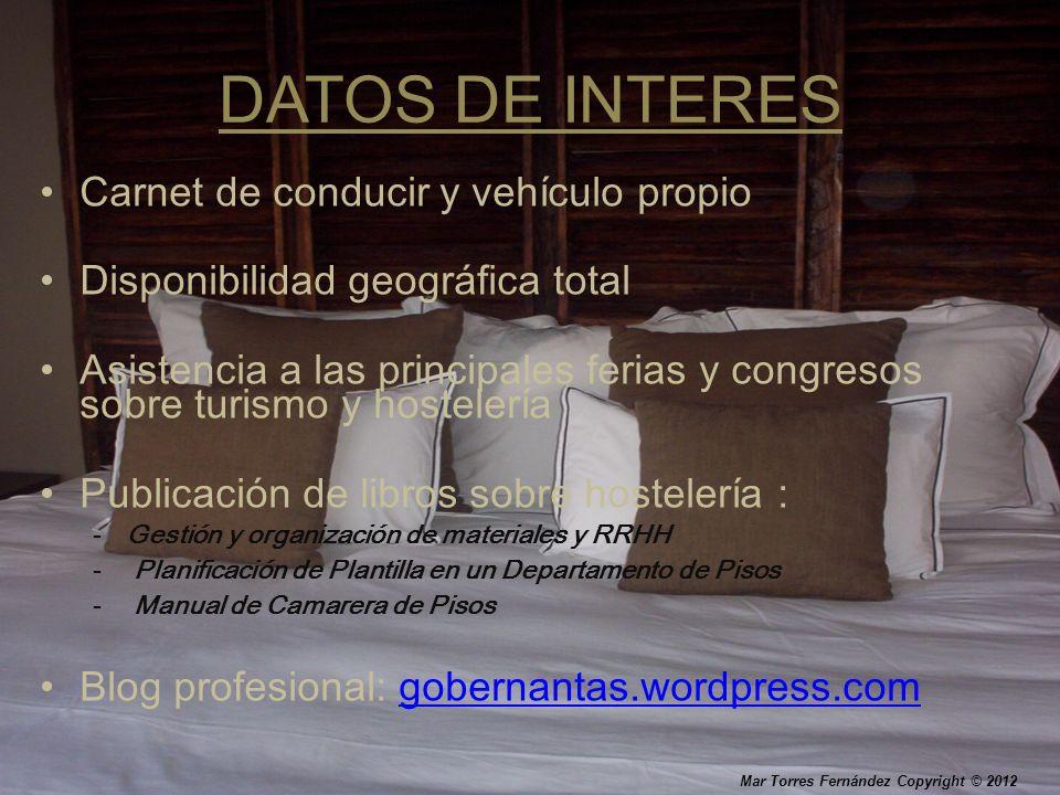 DATOS DE INTERES Carnet de conducir y vehículo propio Disponibilidad geográfica total Asistencia a las principales ferias y congresos sobre turismo y