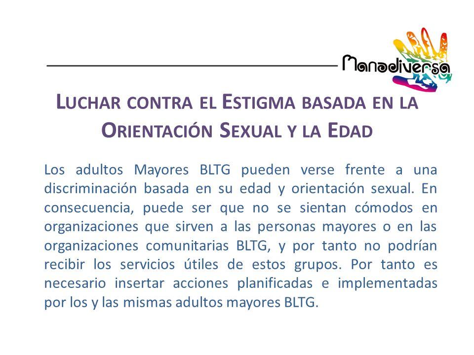 Los adultos Mayores BLTG pueden verse frente a una discriminación basada en su edad y orientación sexual.