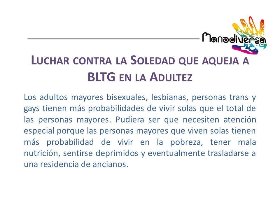 Los adultos mayores bisexuales, lesbianas, personas trans y gays tienen más probabilidades de vivir solas que el total de las personas mayores.