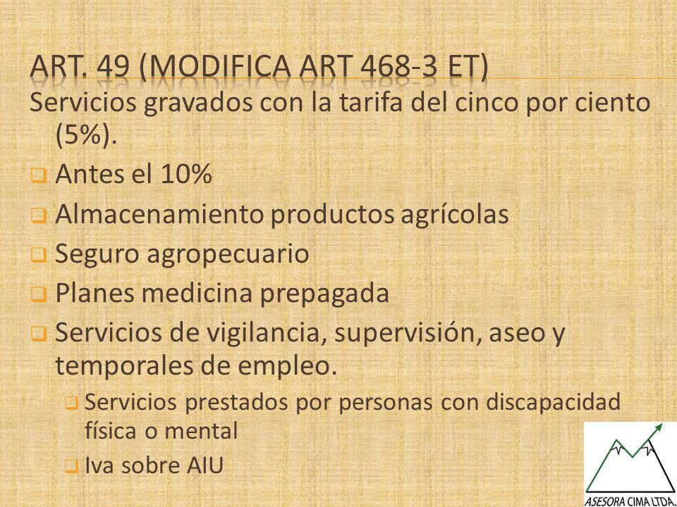 Servicios gravados con la tarifa del cinco por ciento (5%). Antes el 10% Almacenamiento productos agrícolas Seguro agropecuario Planes medicina prepag