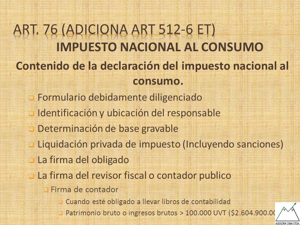 IMPUESTO NACIONAL AL CONSUMO Contenido de la declaración del impuesto nacional al consumo. Formulario debidamente diligenciado Identificación y ubicac