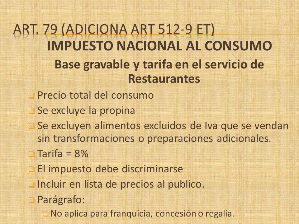 IMPUESTO NACIONAL AL CONSUMO Base gravable y tarifa en el servicio de Restaurantes Precio total del consumo Se excluye la propina Se excluyen alimento