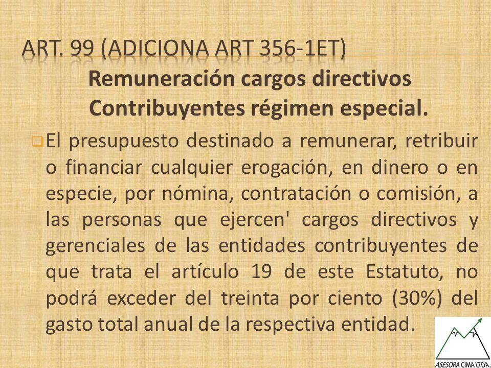 Remuneración cargos directivos Contribuyentes régimen especial. El presupuesto destinado a remunerar, retribuir o financiar cualquier erogación, en di