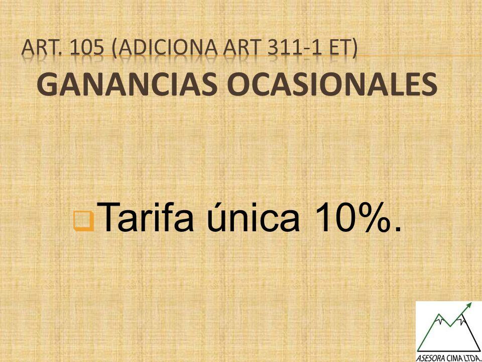 GANANCIAS OCASIONALES Tarifa única 10%.