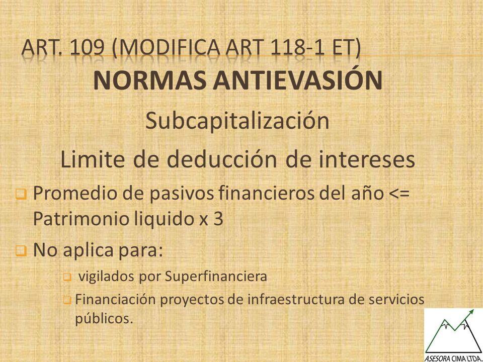 NORMAS ANTIEVASIÓN Subcapitalización Limite de deducción de intereses Promedio de pasivos financieros del año <= Patrimonio liquido x 3 No aplica para