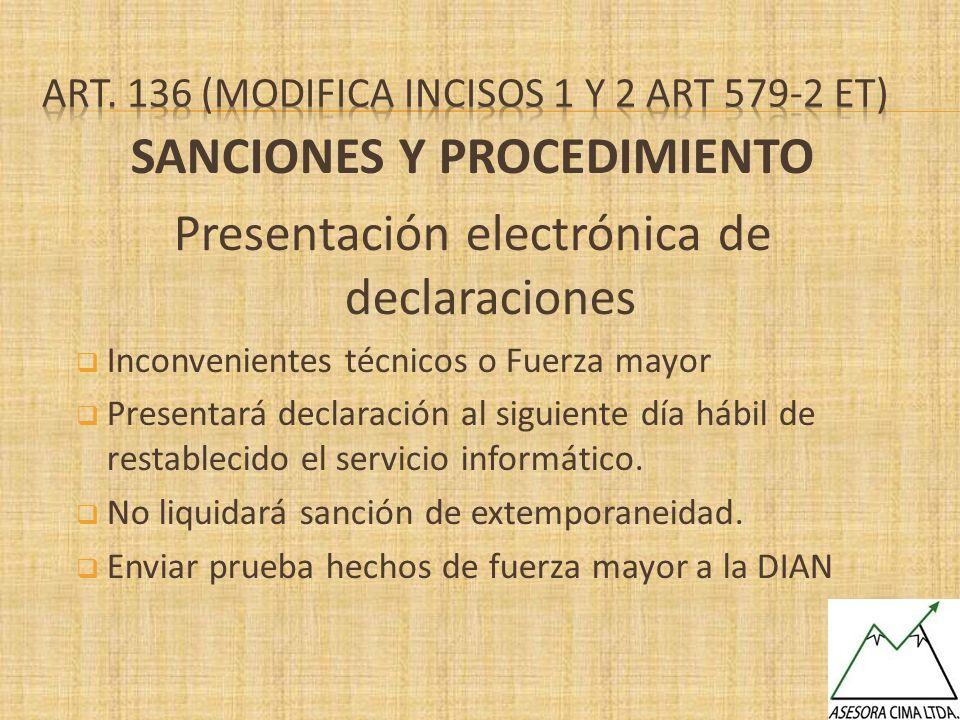 SANCIONES Y PROCEDIMIENTO Presentación electrónica de declaraciones Inconvenientes técnicos o Fuerza mayor Presentará declaración al siguiente día háb