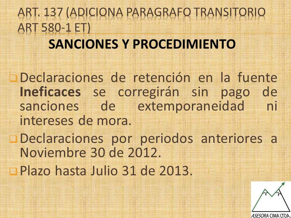 Declaraciones de retención en la fuente Ineficaces se corregirán sin pago de sanciones de extemporaneidad ni intereses de mora. Declaraciones por peri