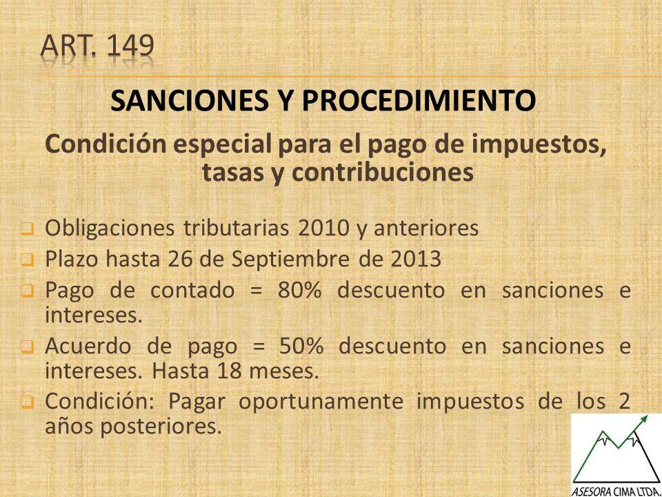 Condición especial para el pago de impuestos, tasas y contribuciones Obligaciones tributarias 2010 y anteriores Plazo hasta 26 de Septiembre de 2013 P