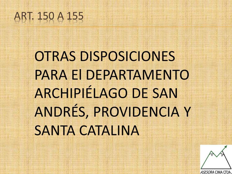 OTRAS DISPOSICIONES PARA El DEPARTAMENTO ARCHIPIÉLAGO DE SAN ANDRÉS, PROVIDENCIA Y SANTA CATALINA
