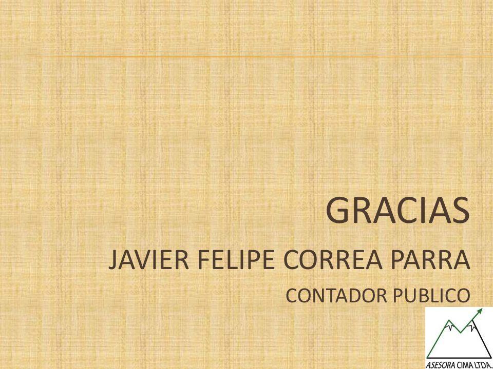 GRACIAS JAVIER FELIPE CORREA PARRA CONTADOR PUBLICO