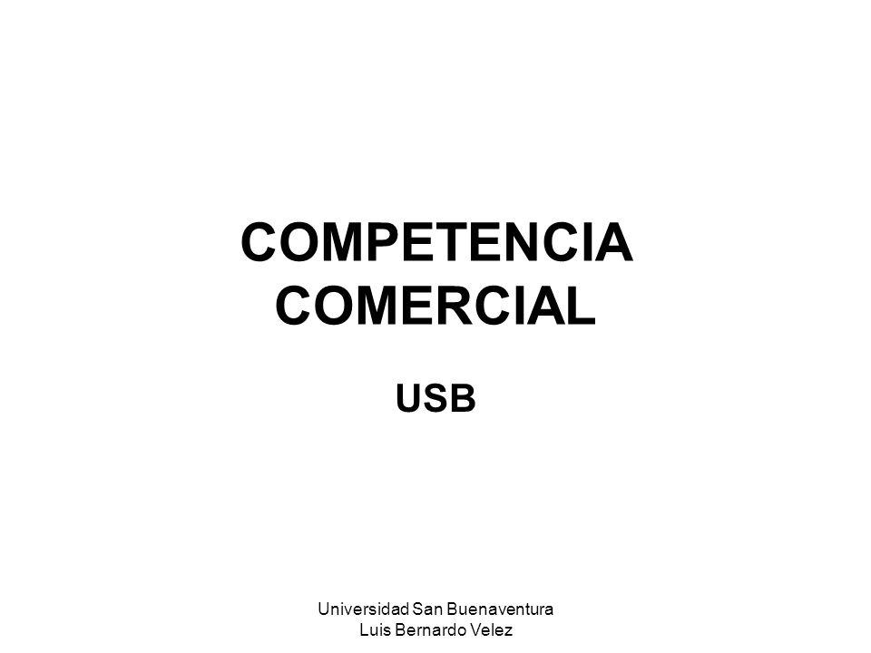 Universidad San Buenaventura Luis Bernardo Velez COMPETENCIA COMERCIAL USB