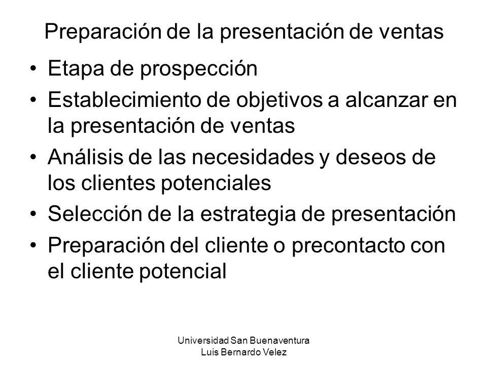 Universidad San Buenaventura Luis Bernardo Velez Preparación de la presentación de ventas Etapa de prospección Establecimiento de objetivos a alcanzar