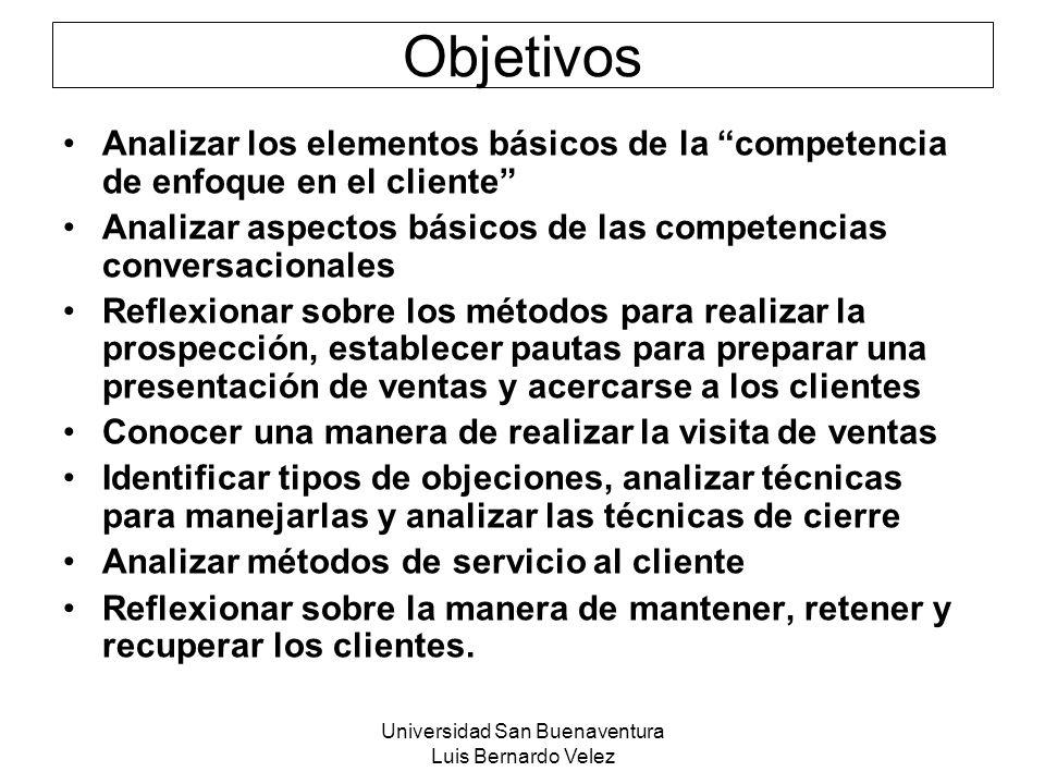 Universidad San Buenaventura Luis Bernardo Velez Objetivos Analizar los elementos básicos de la competencia de enfoque en el cliente Analizar aspectos