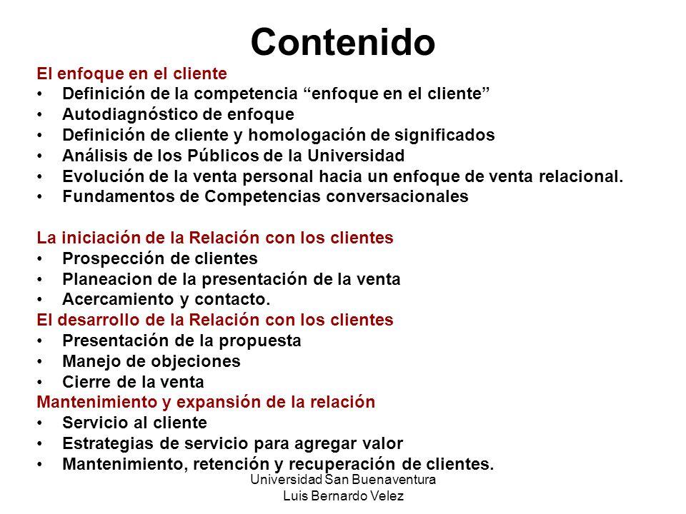 Universidad San Buenaventura Luis Bernardo Velez Contenido El enfoque en el cliente Definición de la competencia enfoque en el cliente Autodiagnóstico